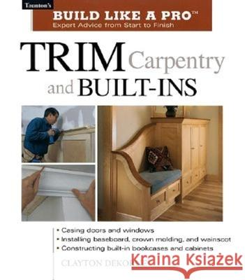 Trim Carpentry and Built-ins Clayton DeKorne 9781561584789