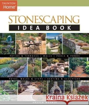Stonescaping Idea Book Andrew Wormer 9781561587636