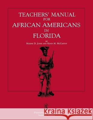 Teachers' Manual for African Americans in Florida Maxine D. Jones Kevin M. McCarthy 9781561640454