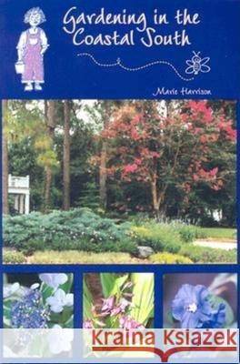 Gardening in the Coastal South Marie Harrison 9781561642748