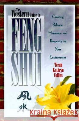 Western Guide to Feng Shui Terah Kathryn Collins 9781561703241