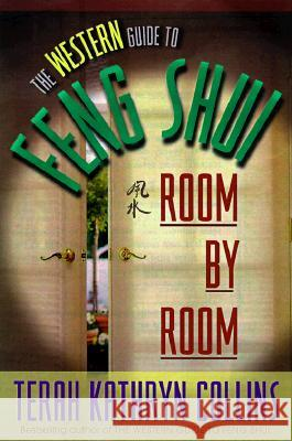 The Western Guide to Feng Shui--Room by Room Terah Kathryn Collins 9781561705689 Hay House
