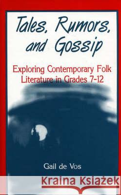 Tales, Rumors, and Gossip: Exploring Contemporary Folk Literature in Grades 712 Gail d 9781563081903