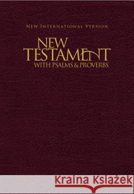 New Testament with Psalms & Proverbs-NIV Biblica 9781563206634