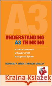 Understanding A3 Thinking: A Critical Component of Toyota's Pdca Management System Durw Sobe 9781563273605
