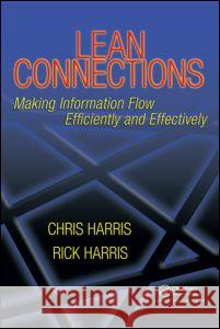 Lean Connections: Making Information Flow Efficiently and Effectively Chris Harris 9781563273742