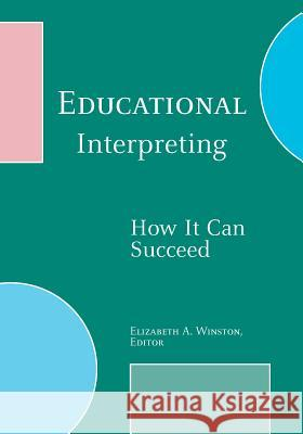 Educational Interpreting Elizabeth A. Winston 9781563683091