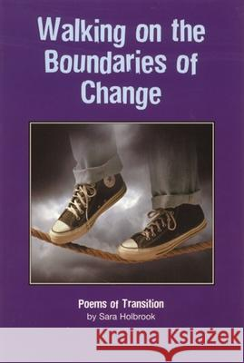 Walking on the Boundaries of Change: Poems of Transition Sara Holbrook 9781563977374