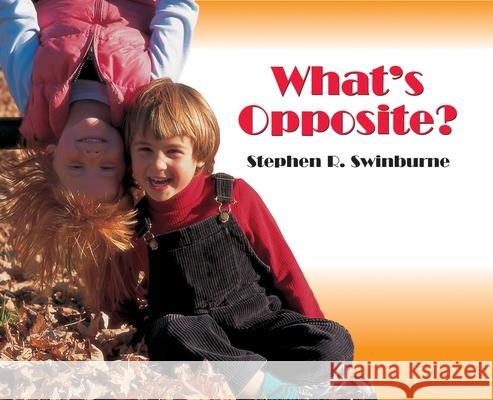 What's Opposite? Stephen R. Swinburne 9781563979057
