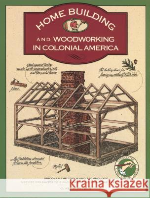 Homebuilding and Woodworking C. Keith Wilbur 9781564400192