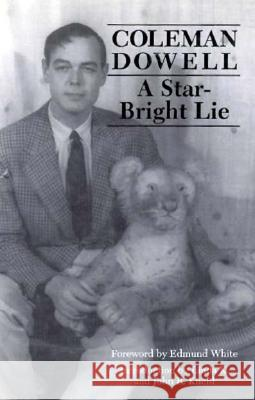 Star-Bright Lie Coleman Dowell Edmund White 9781564780225 Dalkey Archive Press