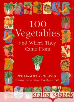 100 Vegetables and Where They Came from William Woys Weaver Signe Sundberg-Hall 9781565122383