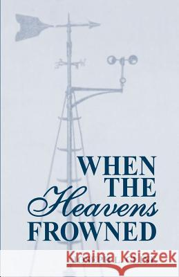 When the Heavens Frowned Joseph Leander Cline Ross T. Fitzgerald 9781565547834