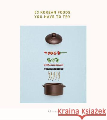53 Korean Foods You Have To Try    9781565914810