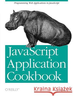 JavaScript Application Cookbook Jerry Bradenbaugh 9781565925779