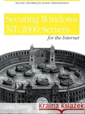 Securing Windows NT/2000 Servers for the Internet: A Checklist for System Administrators Stefan Norberg 9781565927681