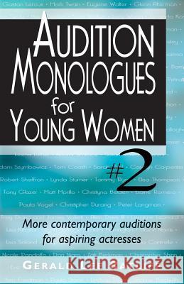 Audition Monologues for Young Women #2: More Contemporary Auditions for Aspiring Actresses Gerald Lee Ratliff Gerald Lee Ratliff 9781566081931