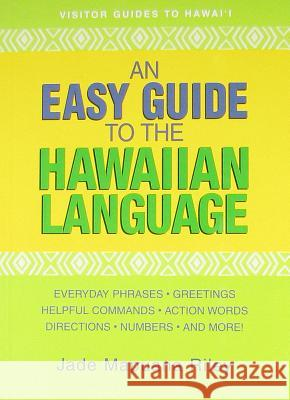 An Easy Guide to the Hawaiian Language Jade Mapuana Riley 9781566477154