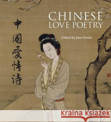 Chinese Love Poetry Jane Portal Qu Le 9781566569965