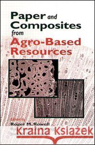 Paper and Composites from Agro-Based Resources Roger M. Rowell Judith K. Rowell Raymond A. Young 9781566702355 CRC Press
