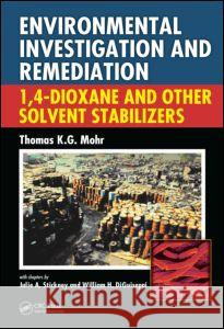 Environmental Investigation and Remediation: 1,4-Dioxane and Other Solvent Stabilizers Thomas Mohr Mohr Mohr 9781566706629