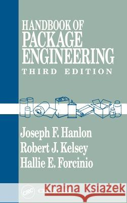 Handbook of Package Engineering, Third Edition Joseph Hanlon Robert J. Kelsey Hallie E. Forcinio 9781566763066