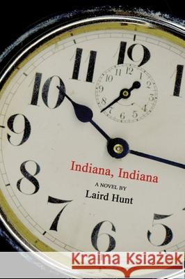 Indiana, Indiana Laird Hunt 9781566891448
