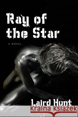 Ray of the Star Laird Hunt 9781566892322