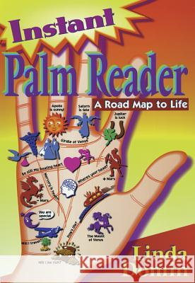 Instant Palm Reader: A Roadmap to Life a Roadmap to Life Linda Domin Domin 9781567182323
