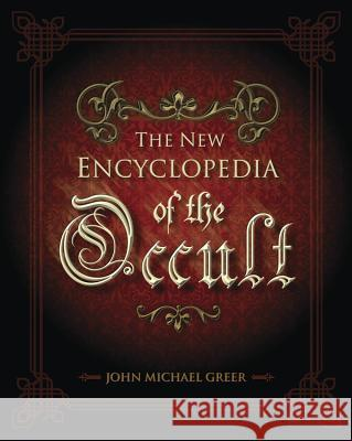 The New Encyclopedia of the Occult John Greer 9781567183368