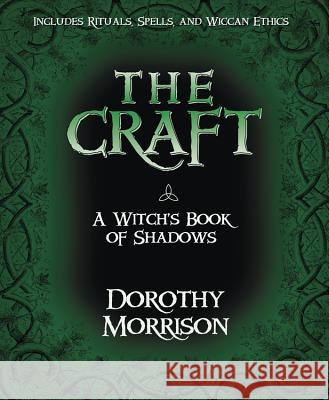 The Craft: A Witch's Book of Shadows Dorothy Morrison Raymond Buckland 9781567184464