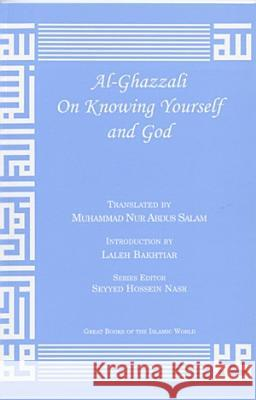 Al-Ghazzali on Knowing Yourself and God Muhammad Al-Ghazzali 9781567446814