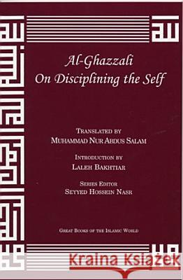 Al-Ghazzali on Disciplining the Self Muhammad Al-Ghazzali 9781567446937