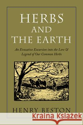 Herbs and the Earth Henry Beston Roger B. Swain 9781567921885
