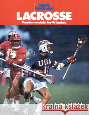 Lacrosse : Fundamentals for Winning Bob Woodward Sports Illustrated                       Dave Urick 9781568000718