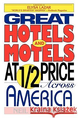 Great Hotels and Motels at Half Price Across America Neil Saunders 9781568330587