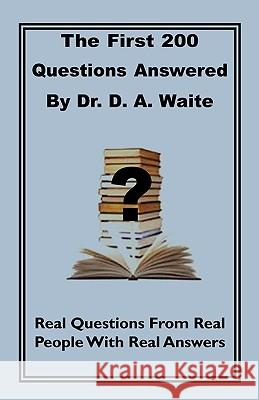 The First 200 Questions Answered by Dr. D. A. Waite Dr D. a. Waite 9781568480664