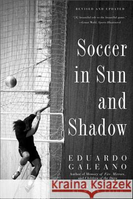 Soccer in Sun and Shadow Eduardo Galeano 9781568584942