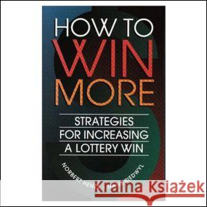 How to Win More: Strategies for Increasing a Lottery Win Henze, Norbert|||Riedwyl, Hans 9781568810782