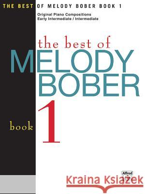 The Best of Melody Bober, Bk 1: Original Piano Compositions Melody Bober 9781569391990