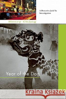 Year of the Dog Henry Chang 9781569476048 Soho Crime