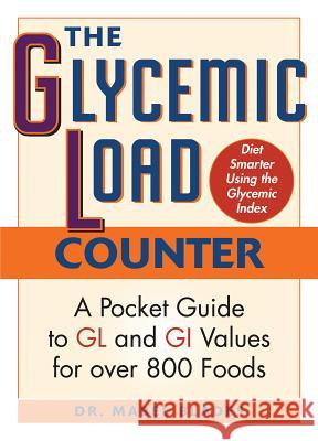 The Glycemic Load Counter: A Pocket Guide to Gl and GI Values for Over 800 Foods Mabel Blades 9781569756645