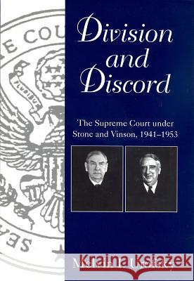 Division and Discord: The Supreme Court Under Stone and Vinson, 1941-1953 Melvin I. Urofsky 9781570033186