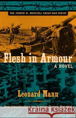 Flesh in Armour Leonard Mann Janette Turner Hospital 9781570037702 University of South Carolina Press