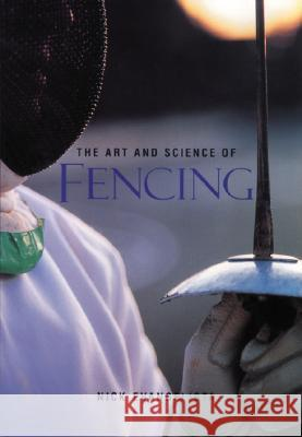 The Art and Science of Fencing Nick Evangelista 9781570280757