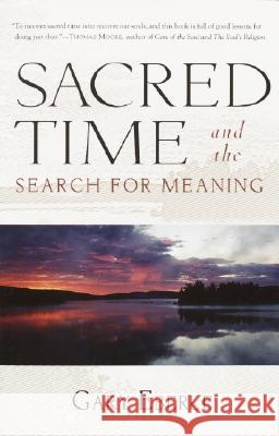 Sacred Time and the Search for Meaning Gary Eberle 9781570629624