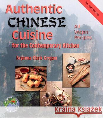 Authentic Chinese Cuisine Bryanna Clark Grogan 9781570671012 Book Publishing Company (TN)