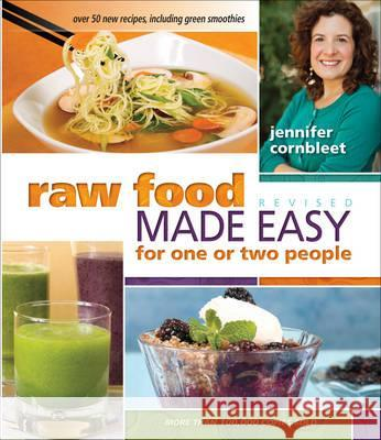 Raw Food Made Easy for 1 or 2 People Jennifer Cornbleet 9781570672736