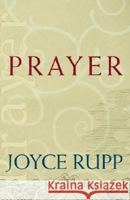Prayer Joyce Rupp 9781570757129 Orbis Books