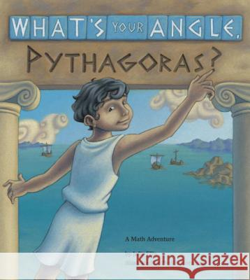 What's Your Angle, Pythagoras? Julie Ellis Phyllis Hornung 9781570911507